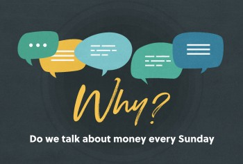 Why Do We Talk About Money Every Sunday?
