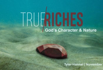 True Riches: God's Character and Nature