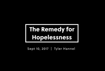 The Remedy for Hopelessness