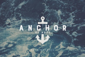 "Anchors for the Soul | Part 1 - ""Hope"""