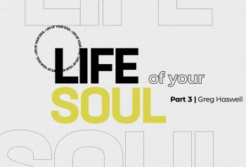 The Life of Your Soul Part III