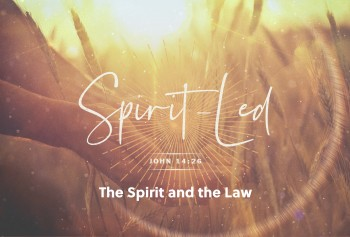 Spirit-Led: The Spirit and the Law