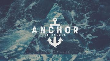 "Anchors for the Soul | Part 2 ""Values"""