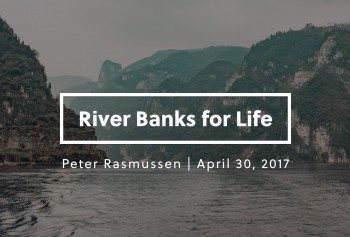 River Banks for Life