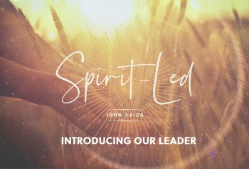 Spirit-Led: Introducing Our Leader