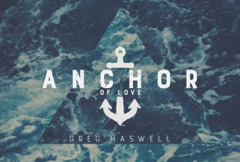 "Anchors for the Soul | Part 3 ""Love"""