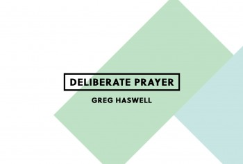 Deliberate Prayer