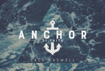 "Anchors for the Soul | Part 5 ""Faith"""
