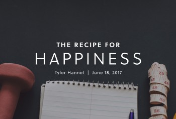 The Recipe for Happiness (Part 3)