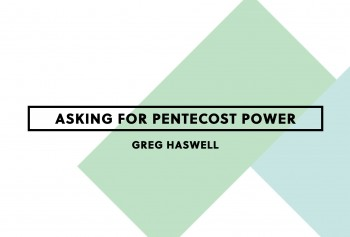 Asking for Pentecost Power
