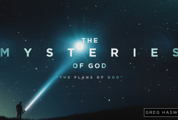 The Mysteries of God: His Plans